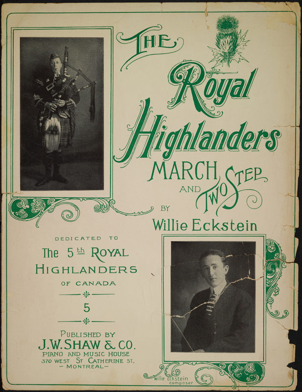 <i>The Royal Highlanders. March and Two Step</i>, oeuvre musicale de Willie Eckstein, 1938-1960. Don de la Succession Paul Viau, Fonds Willie Eckstein, P767/B3 © Musée McCord